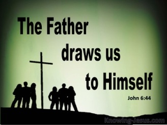 John 6-44 No One Can Come To Me Unless The Father Draws Him green
